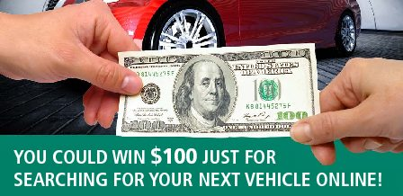 You Could Win $100 Just for Searching for Your Next Vehicle Online